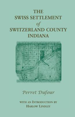 Image for The Swiss Settlement of Switzerland County, Indiana