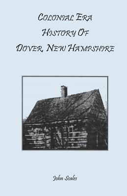Colonial Era History of Dover, New Hampshire, John Scales