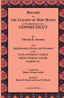 Image for HISTORY OF THE COLONY OF NEW HAVEN TO ITS ABSORPTION INTO CONNECTICUT VOLUME 1 AND VOLUME 2