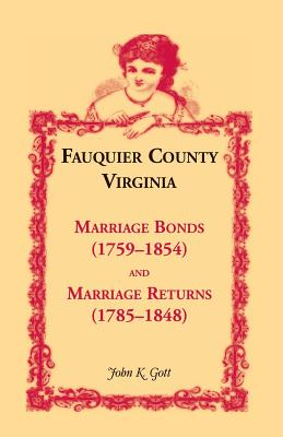 Image for Fauquier County, Virginia: Marriage Bonds (1759-1854), and Marriage Returns (1785-1848)