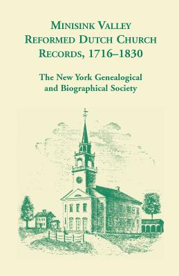 Image for Minisink Valley Reformed Dutch Church Records 1716-1830