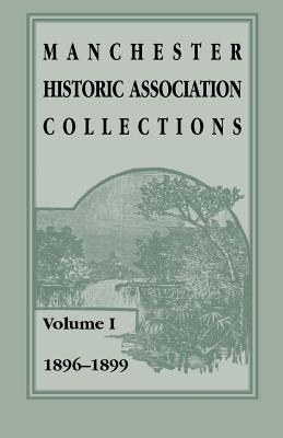 Image for Manchester Historic Association Collections: Volume 1, 1896-1899