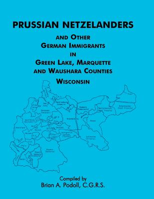 Image for Prussian Netzelanders and Other German Immigrants in Green Lake, Marquette & Waushara Counties, Wisconsin