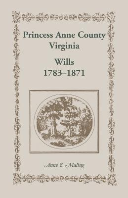 Image for Princess Anne County, Virginia, Wills, 1783-1871