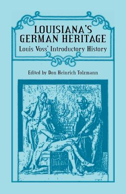 Image for Louisiana's German Heritage: Louis Voss' Introductory History