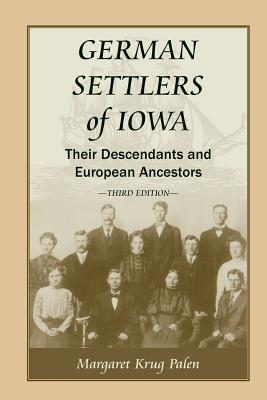 Image for German Settlers of Iowa: Their Descendants and European Ancestors, Third Edition