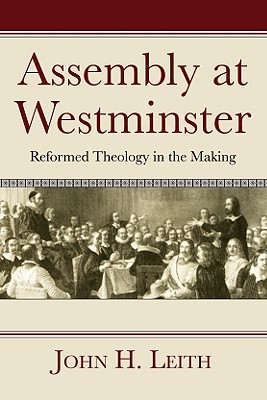 Image for Assembly at Westminster: Reformed Theology in the Making