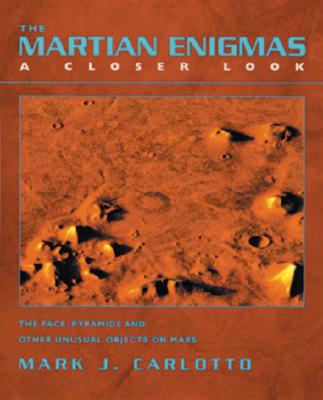 Image for The Martian Enigmas: A Closer Look: The Face, Pyramids, and Other Unusual Objects on Mars Second Edition