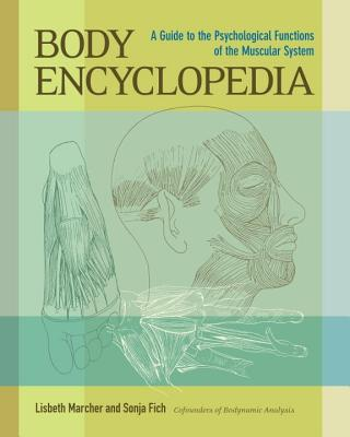 Image for Body Encyclopedia: A Guide to the Psychological Functions of the Muscular System