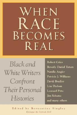 Image for When Race Becomes Real: Black and White Writers Confront Their Personal Histories