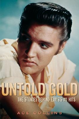 Image for Untold Gold: The Stories Behind Elvis's #1 Hits