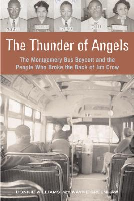 Image for Thunder of Angels: The Montgomery Bus Boycott and the People Who Broke the Back of Jim Crow