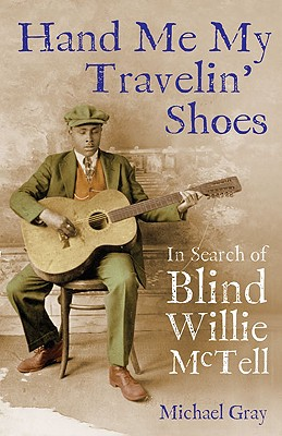 Image for Hand Me My Travelin' Shoes: In Search of Blind Willie McTell