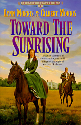 Image for Toward the Sunrising (#4 in the Cheney Duvall, M.D. series)