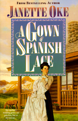 Image for A Gown of Spanish Lace (Women of the West #11)