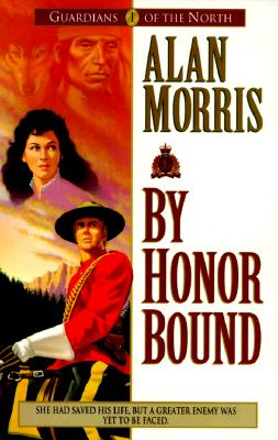 Image for By Honor Bound (Guardians of the North/Alan Morris, 1)