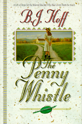 Image for The Penny Whistle : A Gift of Hope for the Beloved Teacher Who Had Given Them So Much