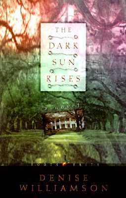 Image for The Dark Sun Rises (Roots of Faith/Denise Williamson, 1)