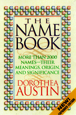 Image for The Name Book: Over 10,000 Names, Their Meanings, Origins, and Spiritual Significance