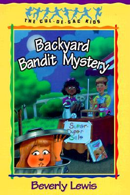 Image for Backyard Bandit Mystery (The Cul-de-Sac Kids #15) (Book 15)