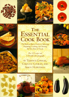 Image for The Essential Cook Book: The Back-To-Basics Guide to Selecting, Preparing, Cooking, and Serving the Very Best of Food