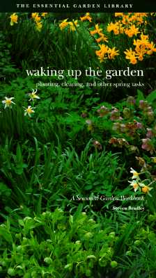 Image for Waking Up the Garden: Planting, Clearing, and Other Spring Tasks (Seasonal Garden Workbook)