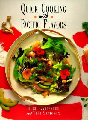 Quick Cooking With Pacific Flavors, Carpenter, Hugh;Sandison, Teri