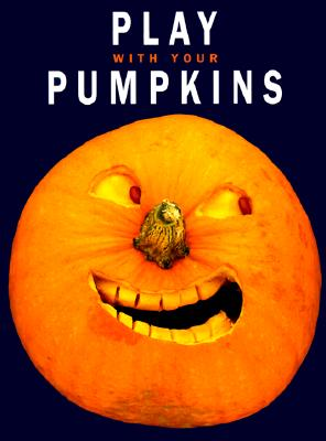 Image for Play With Your Pumpkins