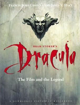 Image for Bram Stoker's Dracula: The Film and the Legend (Newmarket Pictorial Moviebook)