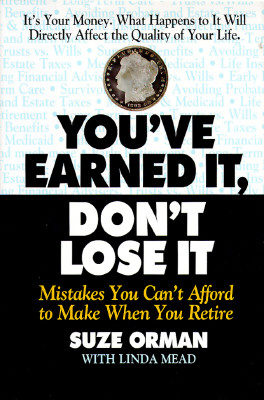 Image for You've Earned It, Don't Lose It : Mistakes You Can't Afford to Make When You Retire