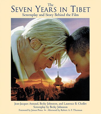 The Seven Years in Tibet: Screenplay and Story Behind the Film, Annaud, Jean-Jacques;Johnston, Becky;Chollet, Laurence B.