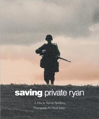 Saving Private Ryan: The Men. The Mission. The Movie. A Film by Steven Spielberg, Spielberg, Steven