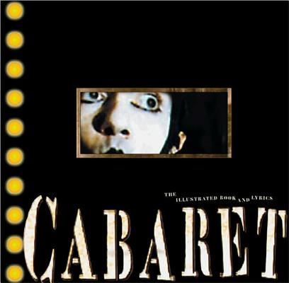 Image for Cabaret: The Illustrated Book and Lyrics