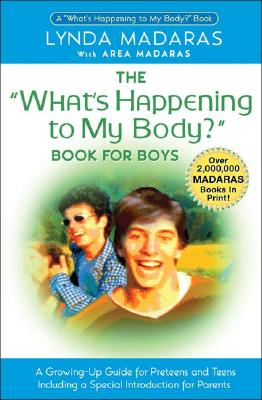 Image for What's Happening To My Body? Book For Boys : A Gro