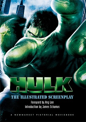 The Hulk: The Illustrated Screenplay (Pictorial Moviebook), Schamus, James; Turman, John; France, Michael; Lee, Stan