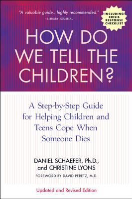 Image for How Do We Tell the Children? Fourth Edition: A Step-by-Step Guide for Helping Children and Teens Cope When Someone Dies