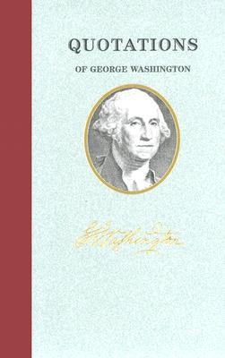 Image for Quotations of George Washington (Quotations of Great Americans)