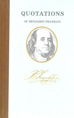 Image for Quotations of Benjamin Franklin, Vol. 1