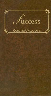 Image for Success: Quotes of Inspiration (Quote Unquote)
