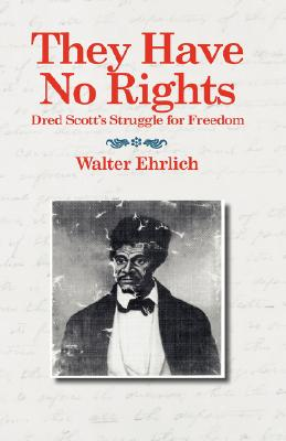 Image for They Have No Rights: Dred Scott's Struggle for Freedom