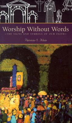 Image for Worship Without Words: The Signs and Symbols of Our Faith