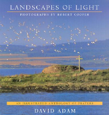 Image for LANDSCAPES OF LIGHT AN ILLUSTRATED ANTHOLOGY OF PRAYERS