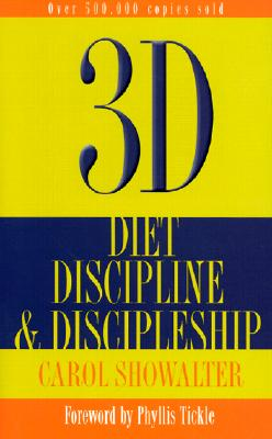 Image for 3D and the 3d Program: Diet, Discipline & Discipleship
