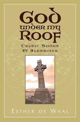 Image for God Under My Roof: Celtic Songs & Blessings