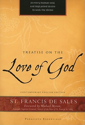 Treatise on the Love of God (Paraclete Essentials), Francis de Sales