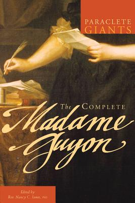 The Complete Madame Guyon (Paraclete Giants), Madame Jeanne Guyon