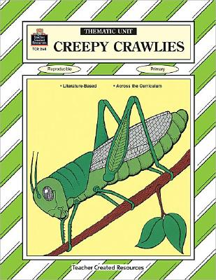 Image for Creepy Crawlies Thematic Unit (Thematic Unites Series)