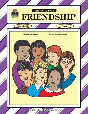 Image for Friendship Thematic Unit (Thematic Units Series)