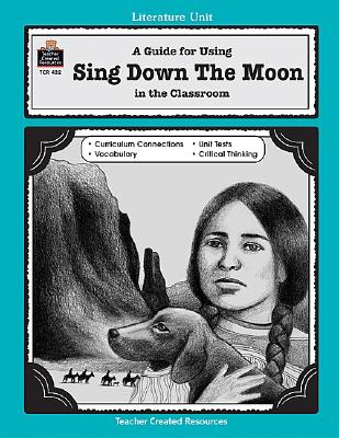 Image for A Guide for Using Sing Down the Moon in the Classroom