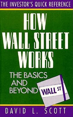 Image for How Wall Street Works: The Basics and Beyond (The Investor's Quick Reference)